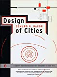 Bacon, Edmund N.: Design of Cities