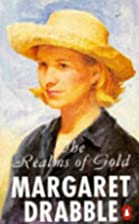 The Realms of Gold by Margaret Drabble