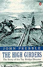 The High Girders: Tay Bridge Disaster, 1879…