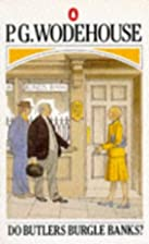 Do Butlers Burgle Banks? by P. G. Wodehouse