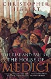 Hibbert, Christopher: Rise and Fall of the House of Medici