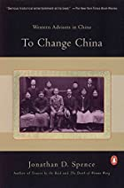 To Change China: Western Advisers in China…