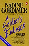 Gordimer, Nadine: A Soldier's Embrace: Stories