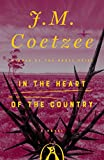 Coetzee, J. M.: In the Heart of the Country: A Novel