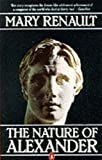 Mary Renault: Nature of Alexander