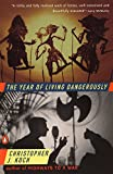 Koch, Christopher J.: The Year of Living Dangerously