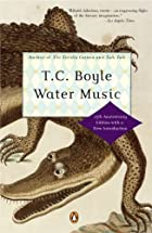 Water Music by T. C. Boyle