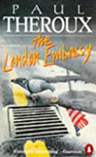 The London Embassy by Paul Theroux