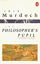 The Philosopher's Pupil by Iris Murdoch