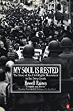 Raines, Howell: My Soul Is Rested: Movement Days in the Deep South Remembered