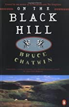 On the Black Hill: A Novel by Bruce Chatwin