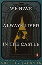 We Have Always Lived in the Castle by…
