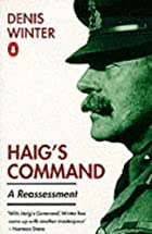Haig's Command: A Reassessment by Denis…