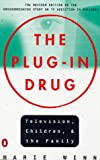 Winn, Marie: The Plug-in Drug: Television, Children, and the Family; Revised Edition