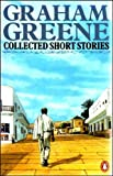 Greene, Graham: Collected Short Stories