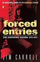 Forced Entries: The Downtown Diaries,…
