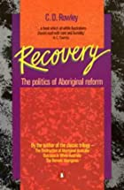 Recovery : the politics of Aboriginal reform…