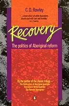 Recovery : the politics of Aboriginal reform…