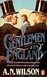 Wilson, A. N.: Gentlemen in England: A Vision