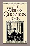 Charlton, James: The Writer's Quotation Book: A Literary Companion