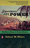 Mintz, Sidney W.: Sweetness and Power: The Place of Sugar in Modern History