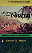 Sweetness and Power: The Place of Sugar in…