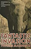 Marnham, Patrick: Fantastic Invasion: Dispatches from Africa