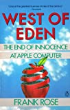 Rose, Frank: West of Eden: The End of Innocence at Apple Computer