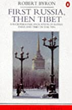 First Russia, Then Tibet (Travel Library) by…