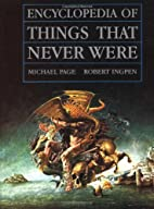 Encyclopedia of Things That Never Were:…