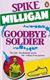 Milligan, Spike: Goodbye Soldier (War Biography Vol. 6)