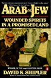 Shipler, David K.: Arab and Jew: Wounded Spirits in a Promised Land