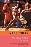 Tully, Mark: No Full Stops in India