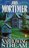 Mortimer, John: The Narrowing Stream