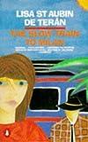 Teran, Lisa St. Aubin De: The Slow Train to Milan