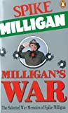 Milligan, Spike: Milligan's War: The Selected War Memoirs of Spike Milligan. Original Editor, Jack Hobbs