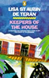 Teran, Lisa St. Aubin De: Keepers of the House