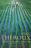 Theroux, Paul: Riding the Iron Rooster By Train Through China