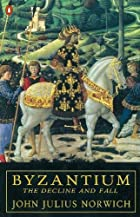 Byzantium: The Decline and Fall by John…
