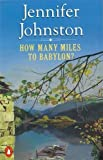 Johnston, Jennifer: How Many Miles to Babylon?