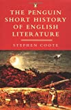 Coote, Stephen: The Penguin Short History of English Literature