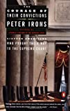 Irons, Peter: The Courage of Their Convictions: Sixteen Americans Who Fought Their Way to the Supreme Court