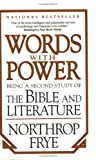 Frye, Northrop: Words with Power - Being a Second Study of the Bible and Literature