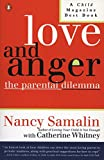 Whitney, Catherine: Love and Anger: The Parental Dilemma