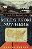 Duncan, Dayton: Miles from Nowhere: In Search of the American Frontier