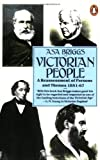Briggs, Asa: VICTORIAN PEOPLE - A Reassessment of Persons and Themes 1851 - 1867