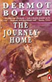 Bolger, Dermot: The Journey Home