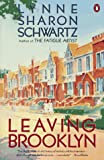 Schwartz, Lynne Sharon: Leaving Brooklyn (Contemporary American Fiction)