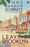 Schwartz, Lynne Sharon: Leaving Brooklyn (Contemporary American Fiction)