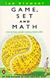 Stewart, Ian: Game, Set and Math: Enigmas and Conundrums (Penguin mathematics)